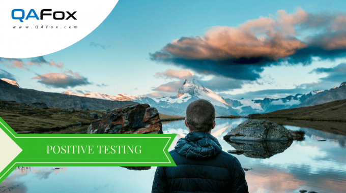 What is Positive Testing?