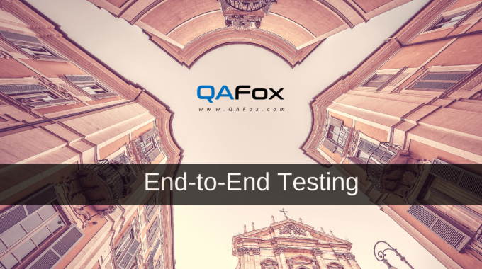 What is End-to-End Testing?