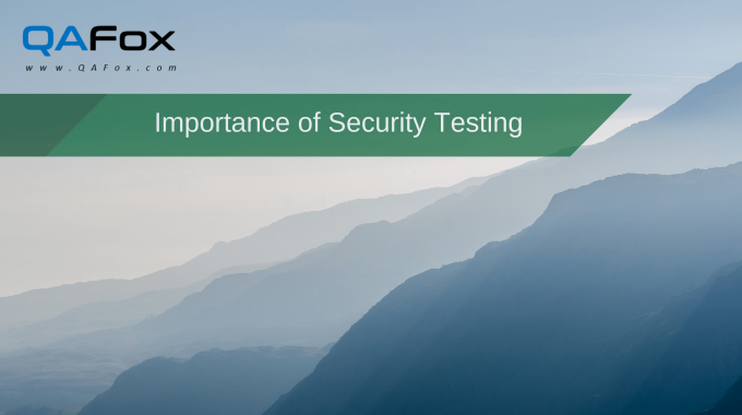 The importance of Security Testing