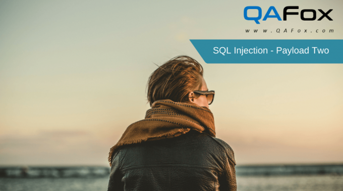 SQL Injection – Payload Two – Part 4