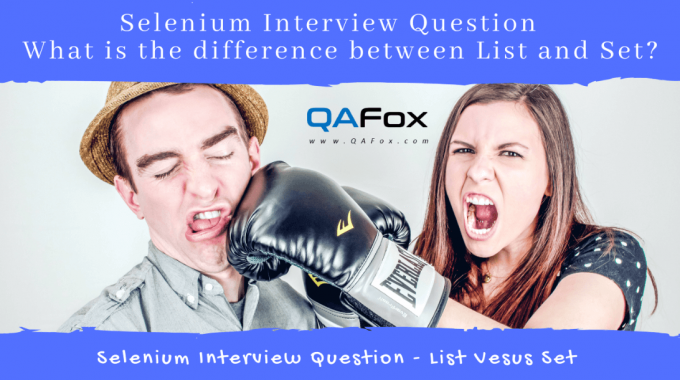 Selenium Interview Question – What is the difference between List and Set ?
