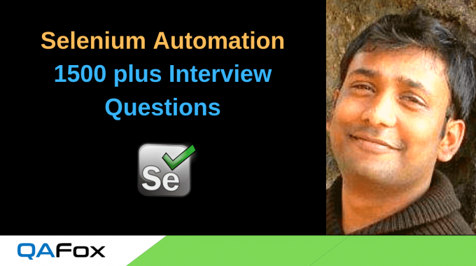1500 plus Selenium Interview Questions – Includes Questions on Selenium, Java, Cucumber, TestNG, Frameworks and many more