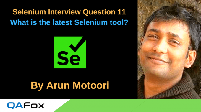 Selenium Interview Question 11 – What is the latest Selenium Tool?