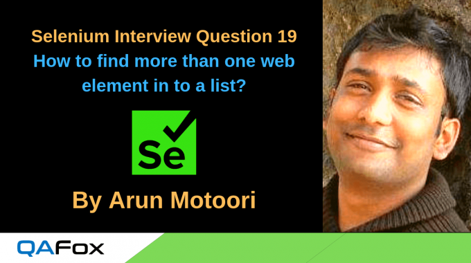 Selenium Interview Question 19 – How to find more than one web element in to a list?