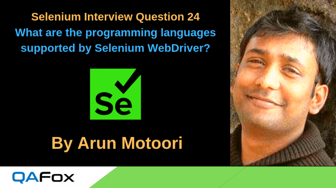 Selenium Interview Question 24 –What are the programming languages supported by Selenium WebDriver?