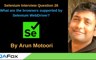 Selenium Interview Question 26 – What are the browsers supported by Selenium WebDriver?
