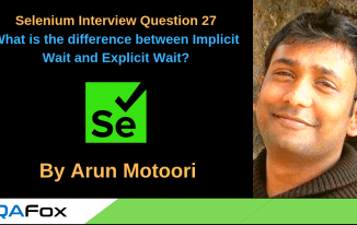 Selenium Interview Question 27 – What is the difference between Implicit Wait and Explicit Wait?