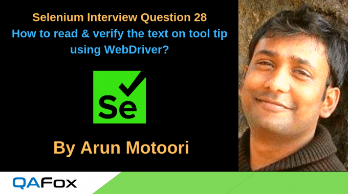 Selenium Interview Question 28 –  How to read & verify the text on tool tip using WebDriver?