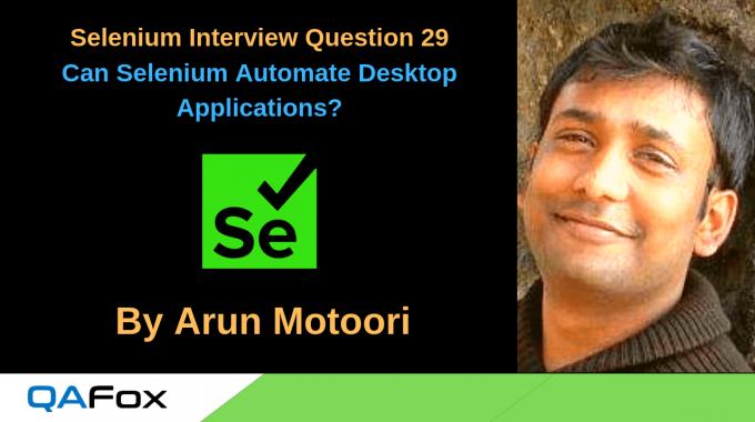 Selenium Interview Question 29 – Can Selenium Automate Desktop Applications?