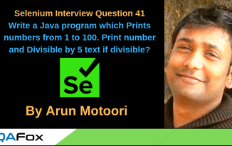 Selenium Interview Question 41 – Write a Java program which Prints numbers from 1 to 100. Print number and Divisible by 5 text if divisible?