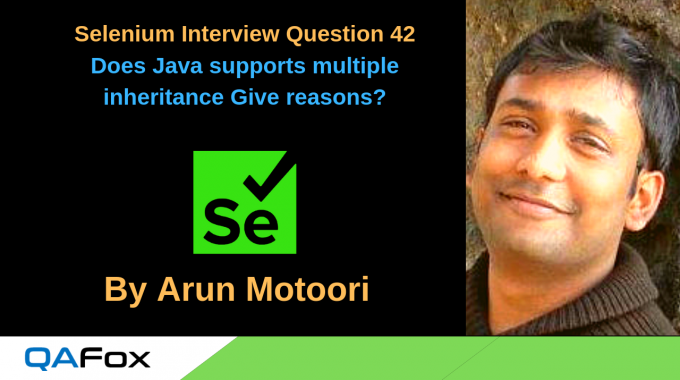 Selenium Interview Question 42 – Does Java supports multiple inheritance?