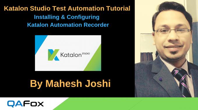 Katalon Studio – Installing and configuring Katalon Automation Recorder