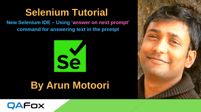 New Selenium IDE – Using 'answer on next prompt' command for answering text in the prompt