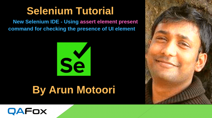 New Selenium IDE – Using 'assert element present' command to check the UI element is present on the page