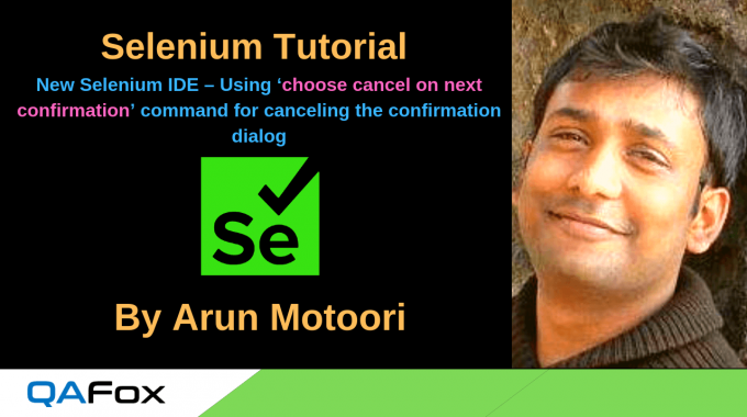 New Selenium IDE – Using 'choose cancel on next confirmation' command for canceling the confirmation dialog