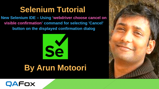 New Selenium IDE – Using 'webdriver choose cancel on visible confirmation' command for selecting 'Cancel' button on the displayed confirmation dialog