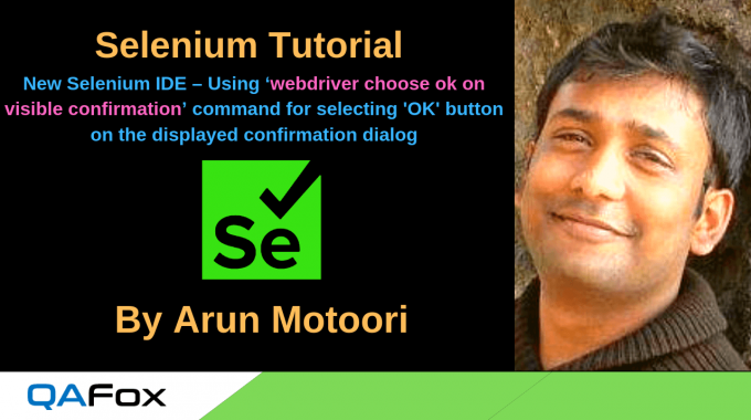 New Selenium IDE – Using 'webdriver choose ok on visible confirmation' command for selecting 'OK' button on the displayed confirmation dialog