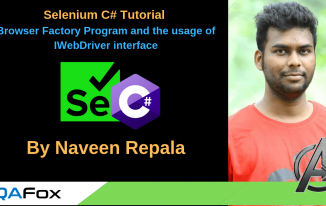 Selenium C# – Browser Factory Program and the usage of IWebDriver interface