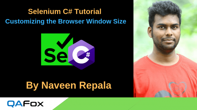 Selenium C# – Customizing the Browser Window Size