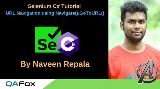Selenium C# – URL Navigation using Navigate().GoToURL()