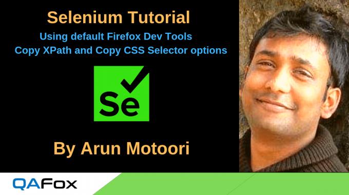 Selenium Locators – Using Default Firefox Copy XPath and Copy CSS Selector options