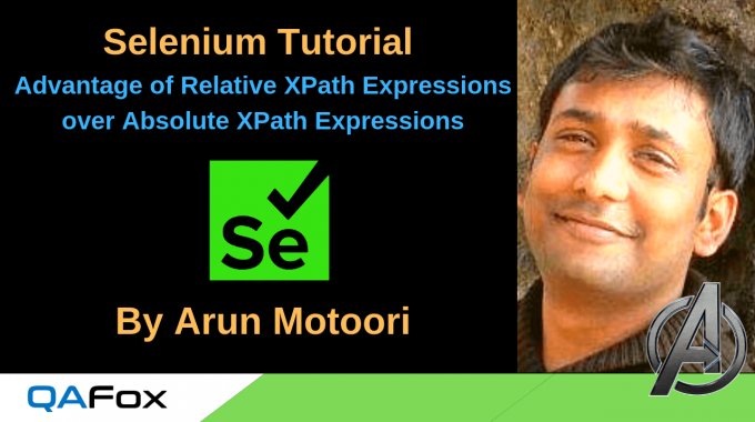 Selenium Locators – Advantages of Relative XPath Expressions over Absolute XPath Expressions