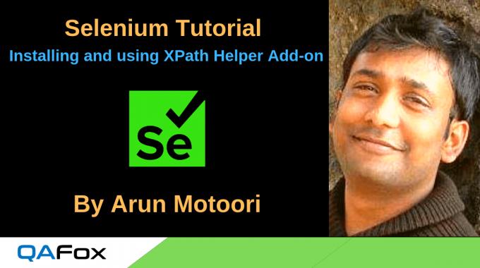 Selenium Locators – Installing and using XPath Helper Add-on