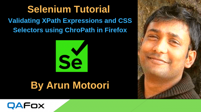 Selenium Locators – Validating XPath Expressions and CSS Selectors using ChroPath Add-on in Firefox Browser