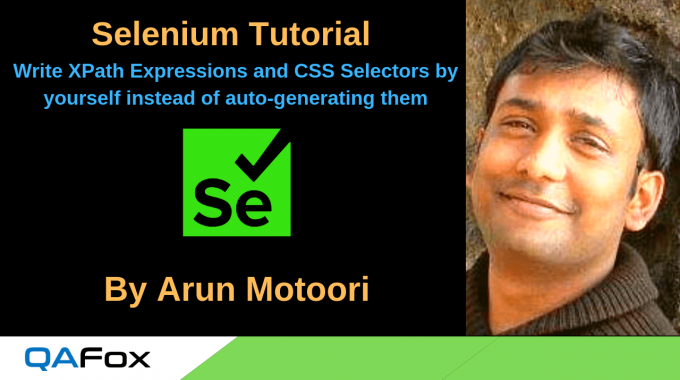 Selenium Locators – Write XPath Expressions and CSS Selectors by yourself instead of auto-generating them