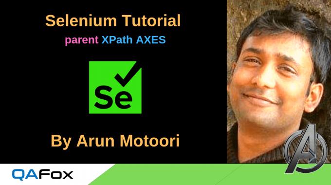 Selenium Locators – parent XPath AXES