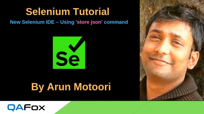 New Selenium IDE – Using 'store json' command