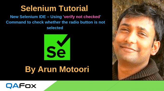 New Selenium IDE – Using 'verify not checked' command to check whether the radio button is not selected