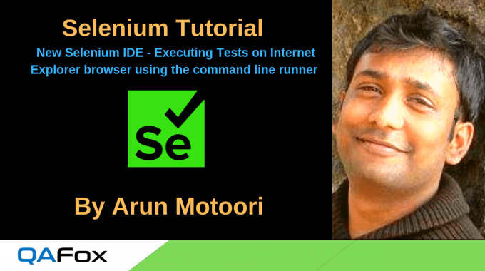 New Selenium IDE – Executing Tests on Internet Explorer browser using the command line runner