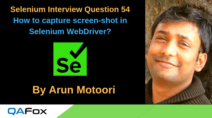 Selenium Interview Question 54 – How to capture screen-shot in Selenium WebDriver?