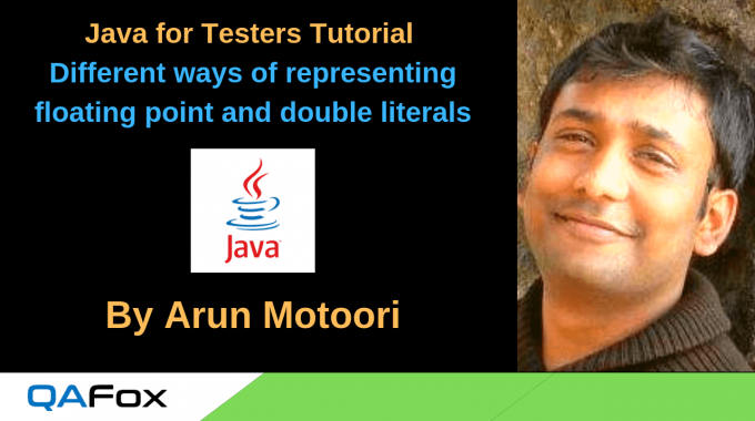 Java for Testers – Different ways of representing floating point and double literals