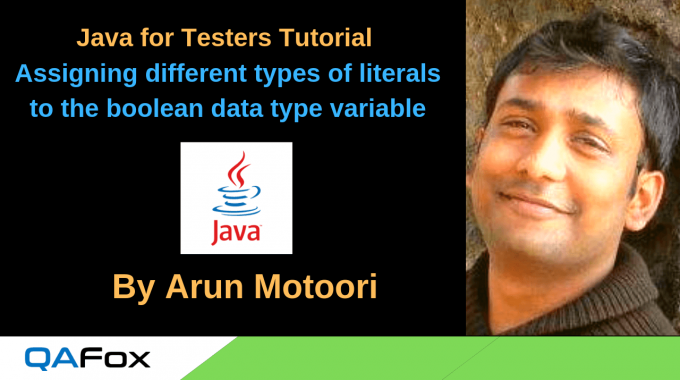 Java for Testers – Assigning different types of literals to the boolean data type variable