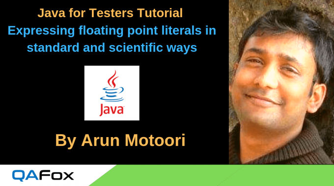 Java for Testers – Expressing floating-point literals in standard and scientific ways