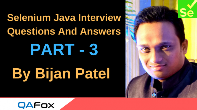 Selenium Java Interview Questions And Answers – Part 3