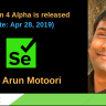 Selenium 4 Alpha is released now (April 28, 2019)