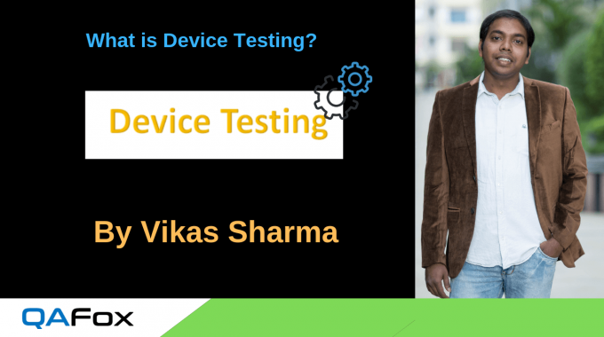 What is Device Testing?