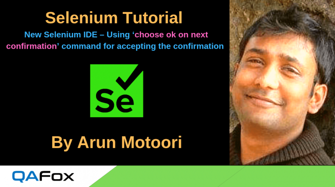 New Selenium IDE – Using 'choose ok on next confirmation' command for accepting the confirmation dialog
