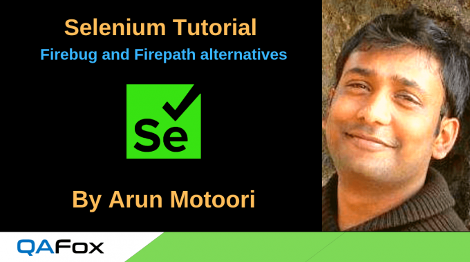 Selenium Locators – Firebug and Firepath Alternatives - QAFox