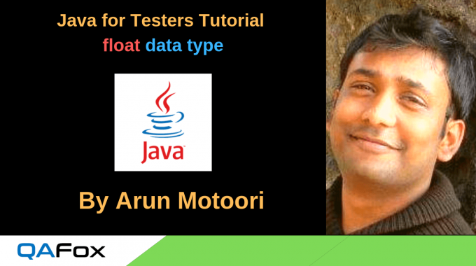 Java for Testers – float data type