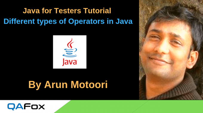 Java for Testers – Different types of Operators in Java