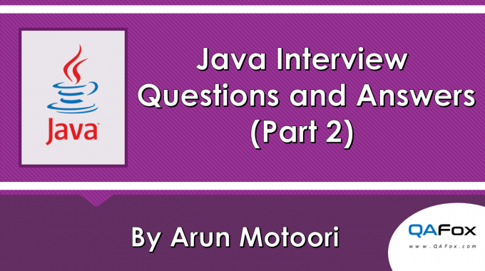 Java – Interview Questions and Answers – Part 2
