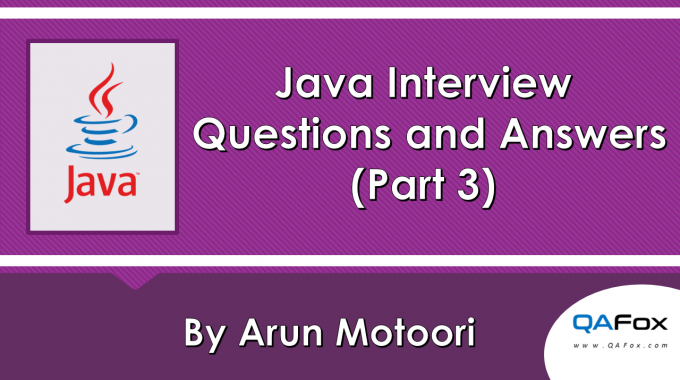 Java – Interview Questions and Answers – Part 3